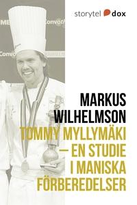 Tommy Myllymäki – En studie i maniska förberede