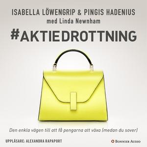 Aktiedrottning (ljudbok) av Isabella Löwengrip,