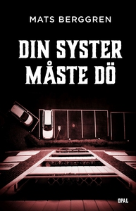 Din syster måste dö (e-bok) av Mats Berggren