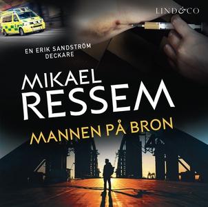 Mannen på bron (ljudbok) av Mikael Ressem