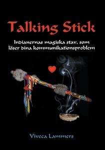 Talking Stick: Indianernas magiska stav, som lö
