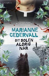 Dit solen aldrig når (e-bok) av Marianne Cederv
