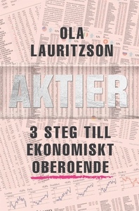 Aktier : 3 steg till ekonomiskt oberoende (e-bo