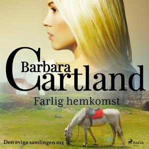 Farlig hemkomst (ljudbok) av Barbara Cartland