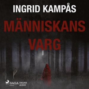 Människans varg (ljudbok) av Ingrid Kampås