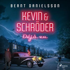 Kevin & Schröder - Deja vú (ljudbok) av Bernt D