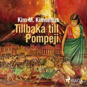 Tillbaka till Pompeji (ljudbok) av Kim M. Kimse