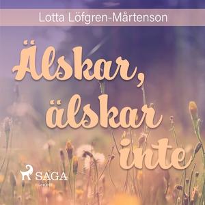 Älskar, älskar inte (ljudbok) av Lotta Löfgren-