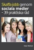 Skaffa jobb genom sociala medier - 39 praktiska råd