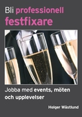 Bli professionell festfixare - Jobba med events, möten och upplevelser
