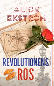 Revolutionens ros (e-bok) av Alice Ekström