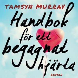 Handbok för ett begagnat hjärta (ljudbok) av Ta