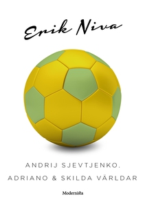 Andrij Sjevtjenko, Adriano & skilda världar (e-