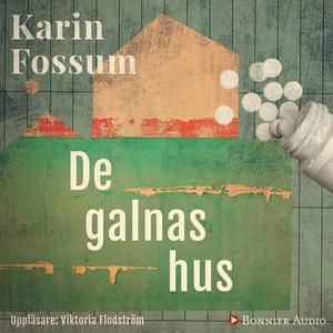 De galnas hus (ljudbok) av Karin Fossum