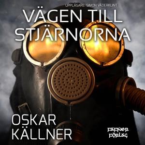 Vägen till stjärnorna (ljudbok) av Oskar Källne