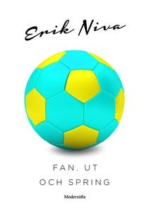 Fan, ut och spring (e-bok) av Erik Niva