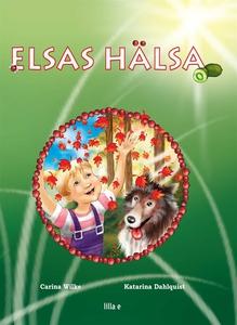 Elsas hälsa (e-bok) av Carina Wilke