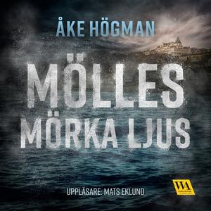 Mölles mörka ljus (ljudbok) av Åke Högman