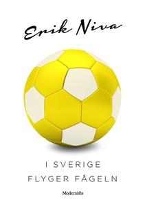 I Sverige flyger fågeln (e-bok) av Erik Niva