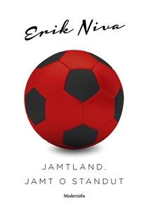Jamtland, jamt o standut (e-bok) av Erik Niva