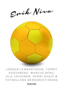 Jörgen Lennartsson, Tommy Söderberg, Marcus Ber