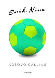 Kosovo Calling (e-bok) av Erik Niva