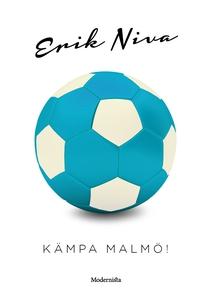 Kämpa Malmö! (e-bok) av Erik Niva