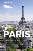 Paris – en stads historia