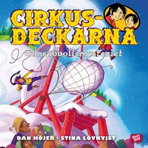 Cirkusdeckarna och snöbollsmysteriet (ljudbok)