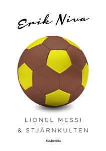 Lionel Messi & stjärnkulten (e-bok) av Erik Niv