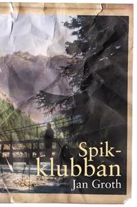 Spikklubban (e-bok) av Jan Groth