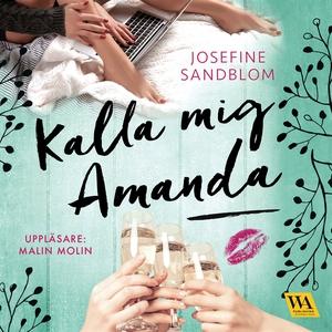 Kalla mig Amanda (ljudbok) av Josefine Sandblom