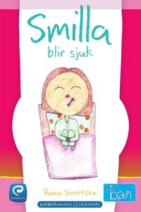 Smilla blir sjuk (e-bok) av Runa Sivertsen
