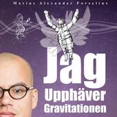 Jag upphäver gravitationen : en självbiografi om att leva med autism, asperger och ADHD (Del 1)