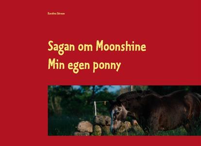 Sagan om Moonshine: Min egen ponny (e-bok) av K