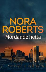 Mördande hetta (e-bok) av Nora Roberts