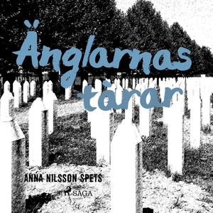 Änglarnas tårar (ljudbok) av Anna Nilsson Spets