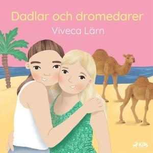 Dadlar och dromedarer (ljudbok) av Viveca Lärn