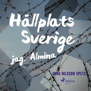 Hållplats Sverige - jag, Almina (ljudbok) av An