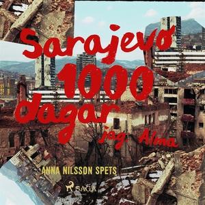 Sarajevo 1000 dagar - jag Alma (ljudbok) av Ann