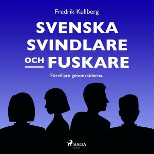 Svenska svindlare och fuskare (ljudbok) av Fred