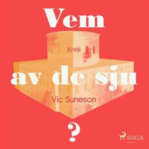 Vem av de sju? (ljudbok) av Vic Suneson
