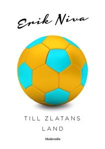 Till Zlatans land (e-bok) av Erik Niva