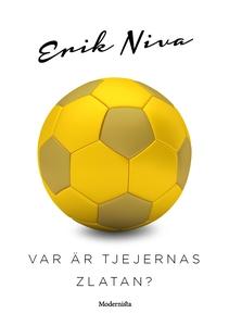 Var är tjejernas Zlatan? (e-bok) av Erik Niva