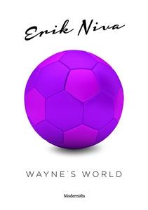 Waynes world (e-bok) av Erik Niva