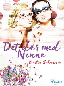 Det där med Ninne (e-bok) av Kerstin Johansson