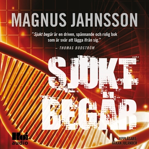 Sjukt begär (ljudbok) av Magnus Jahnsson