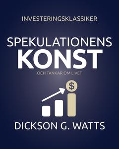 Spekulationens konst (e-bok) av Dickson G. Watt