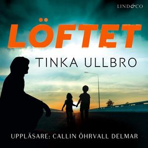 Löftet (ljudbok) av Tinka Ullbro