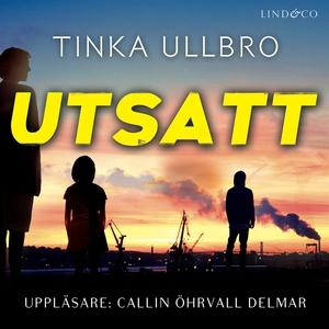 Utsatt (ljudbok) av Tinka Ullbro